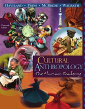 Cultural Anthropology: The Human Challenge: Edition 13