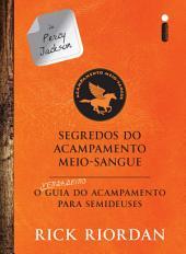 Segredos do acampamento Meio-Sangue:O verdadeiro guia do acampamento para semideuses
