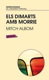 Els dimarts amb Morrie.: Un vell, un jove i la gran lliçó de la vida