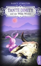 Tante Dimity und der Wilde Westen