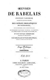 Oeuvres de Rabelais: éd. variorum, augmentées de pièces inédites, des Songes drolatiques de Pantagruel ... ; et d'un nouveau commentaire historique et philologique par Esmangart et Eloi Johanneau, Volume9