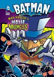 Batman  Mad Hatter s Movie Madness PDF