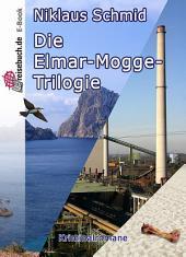 Die Elmar-Mogge Trilogie