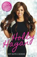 Holly Hagan   Not Quite A Geordie PDF