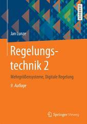 Regelungstechnik 2: Mehrgrößensysteme, Digitale Regelung, Ausgabe 9
