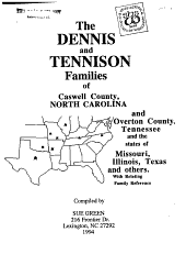The Dennis and Tennison Families of Caswell County  North Carolina and Overton County  Tennessee and the States of Missouri  Illinois  Texas and Others PDF