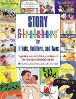 Story Stretchers for Infants, Toddlers, and Twos
