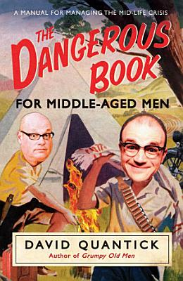 The Dangerous Book for Middle Aged Men