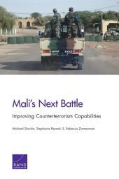 Mali's Next Battle: Improving Counterterrorism Capabilities