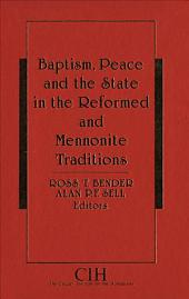 Baptism, Peace, and the State in the Reformed and Mennonite Traditions