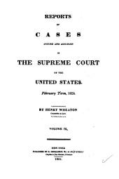 Reports of Cases Argued and Adjudged in the Supreme Court of the United States: Volume 9; Volume 22