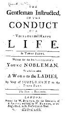 The Gentleman Instructed, in the Conduct of a Virtuous and Happy Life