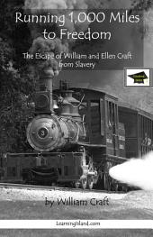 Running 1,000 Miles for Freedom: The Story of William and Ellen Craft: Educational Version