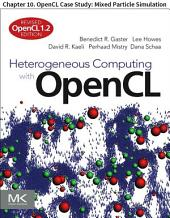 Heterogeneous Computing with OpenCL: Chapter 10. OpenCL Case Study: Mixed Particle Simulation, Edition 2