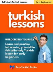 Self-study Turkish Lessons For Beginners 1: Turkish Lessons For Self-study
