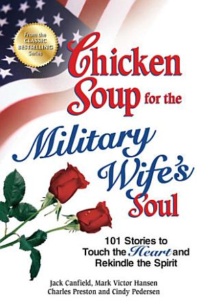 Chicken Soup for the Military Wife s Soul PDF