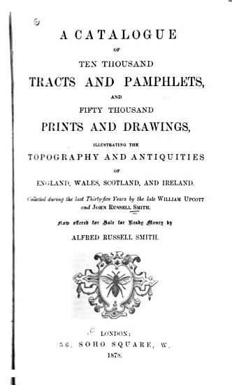 A Catalogue of Ten Thousand Tracts and Pamphlets  and Fifty Thousand Prints and Drawings PDF