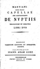 De Nuptiis Philologiae et Mercurii: recensvit varietate lectionis et animadversionibus