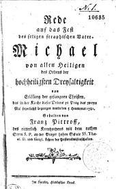 Rede auf das Fest der seligen seraphischen Vater. Michael von allen Heiligen des Ordens der hochheiligsten Dreyfaltigkeit von Erlösung der gefangnen Christen, das in der Kirche dieses Ordens zu Prag das zweyte Mal feyerlichst begangen wurde den 5 Heumonat 1781