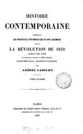 Histoire contemporaine, comprenant les principaux événements qui se sont accomplis depuis ... 1830: Volume 10
