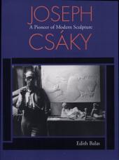 Joseph Csáky: A Pioneer of Modern Sculpture, Volume 230