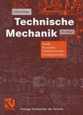 Technische Mechanik: Statik - Dynamik - Fluidmechanik - Festigkeitslehre, Ausgabe 27