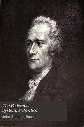 The Federalist System: 1789-1801