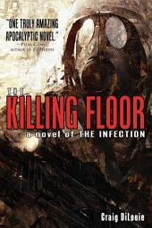 The Killing Floor: A Novel of The Infection
