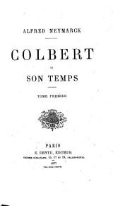 Colbert et son temps: Volumes 1 à 2