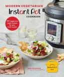 Modern Vegetarian Instant Pot   Cookbook Book