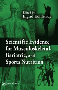 Scientific Evidence for Musculoskeletal  Bariatric  and Sports Nutrition