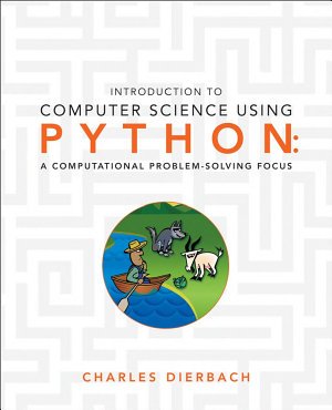 Introduction to Computer Science Using Python  A Computational Problem Solving Focus PDF