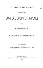 Reports of Cases Decided in the Supreme Court of Appeals of Virginia: Volume 76