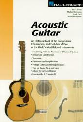 Acoustic Guitar: The Composition, Construction, and Evolution of One of World's Most Beloved Instruments