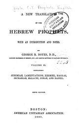 A New Translation of the Hebrew Prophets: Jeremiah ; Lamentations ; Ezekiel ; Haggai ; Zechariah ; Malachi ; Jonah ; and, Daniel