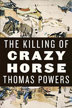 The Killing of Crazy Horse PDF