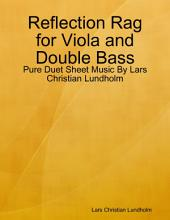 Reflection Rag for Viola and Double Bass - Pure Duet Sheet Music By Lars Christian Lundholm