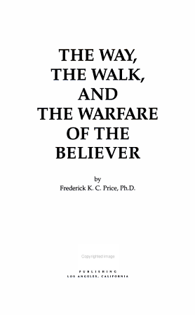 The Way  the Walk  and the Warfare of the Believer PDF