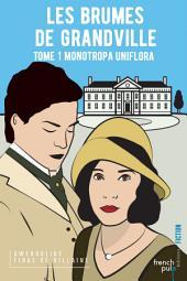 Monotropa Uniflora: Saga de romance fantastico-historique