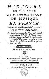 Histoire du théatre de l'académie royale de musique en France: depuis son établissement jusqu'à présent, Volume 2