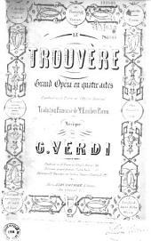 Le Trouvère, grand opéra en quatre actes, représenté au Théâtre de l'Opéra Impérial, traduction française de Mr Emilien Pacini
