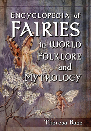 Encyclopedia of Fairies in World Folklore and Mythology PDF