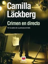 Crimen en directo: (Los crímenes de Fjällbacka 4)