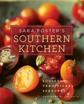 Sara Foster's Southern Kitchen: Soulful, Traditional, Seasonal