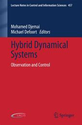 Hybrid Dynamical Systems: Observation and Control