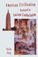 American Civilization Portrayed in Ancient Confucianism PDF