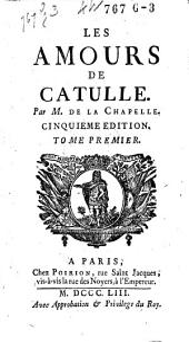 Les amours de Catulle: Volume1