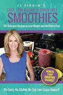 JJ Virgin s Easy  Low Sugar  Allergy Free Smoothies Book