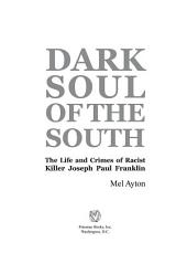 Dark Soul of the South: The Life and Crimes of Racist Killer Joseph Paul Franklin
