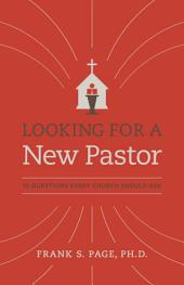 Looking for a New Pastor: 10 Questions Every Church Should Ask